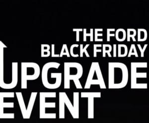 Ford Black Friday Deals, Upgrade event