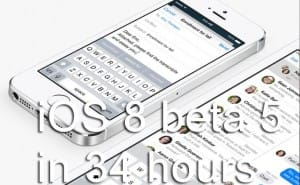 iOS 8 beta 5 to download in 34 hours