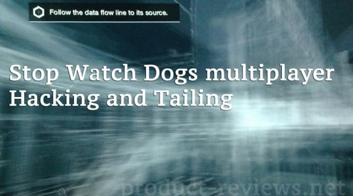 Disable Watch Dogs multiplayer hacking modes