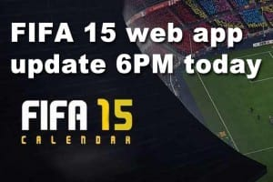 FIFA 15 web app release time update 6PM today