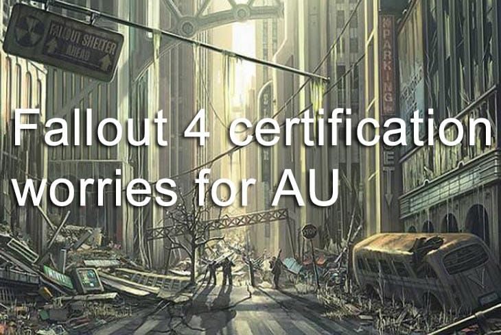 Fallout 4 certification worries for AU