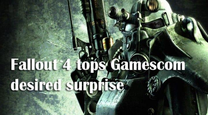 Fallout 4 tops Gamescom desired surprise