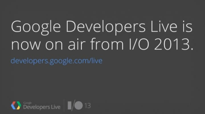 Google I/O 2013 keynote live stream video and blogs