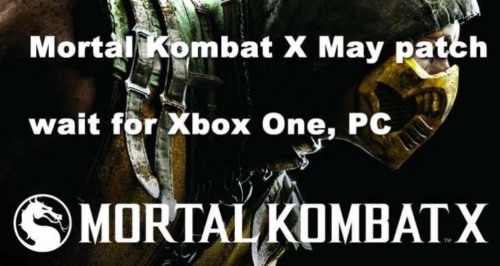 Mortal Kombat X May patch wait for Xbox One, PC