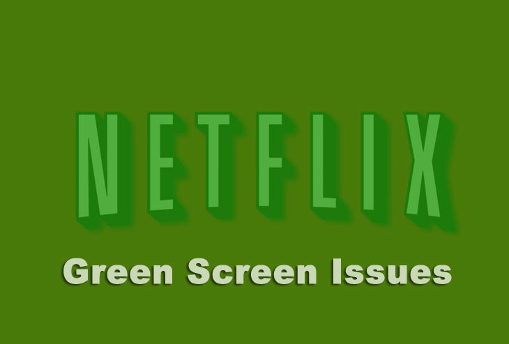 Netflix-green-screen-issues