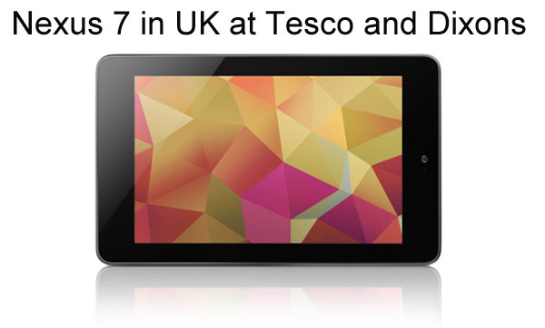 Nexus 7 UK: Tesco, Dixons price and delivery date