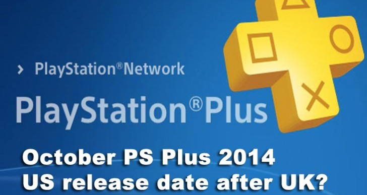 October PS Plus 2014 US release date after UK?