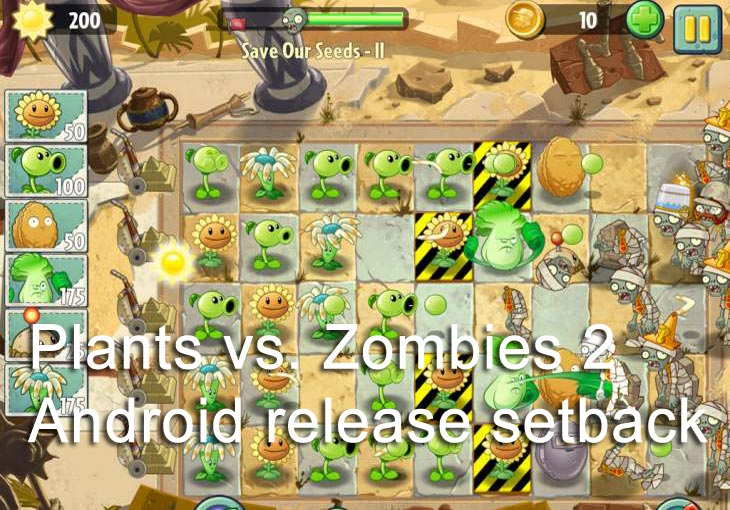 Plants-vs.-Zombies-2-Android-release-setback