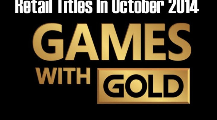 Retail Games with Gold desired for October 2014