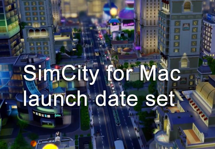 SimCity for Mac to release in 3 weeks