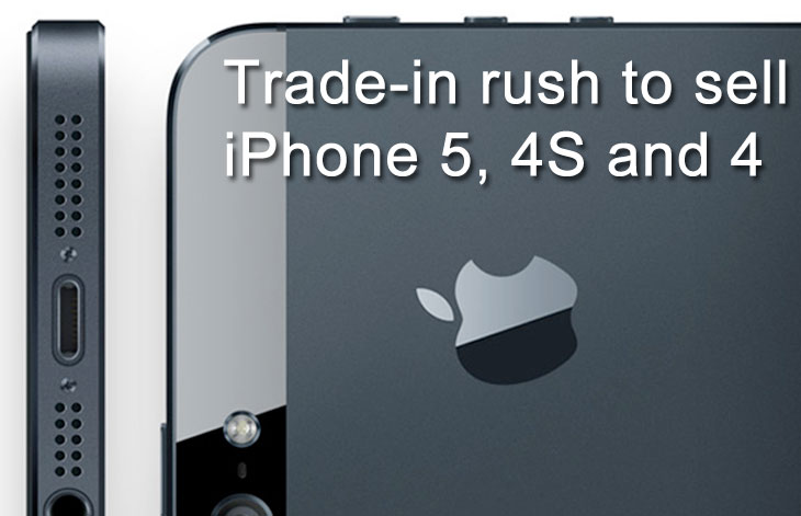 Trade-in rush to sell iPhone 5, 4S and 4