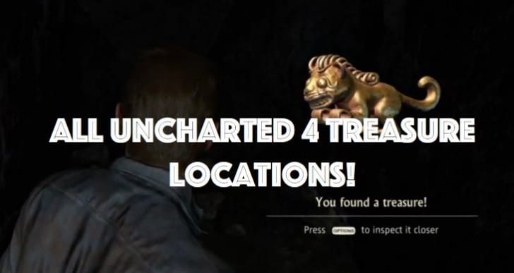 Uncharted 4 All treasure locations for Master Trophy