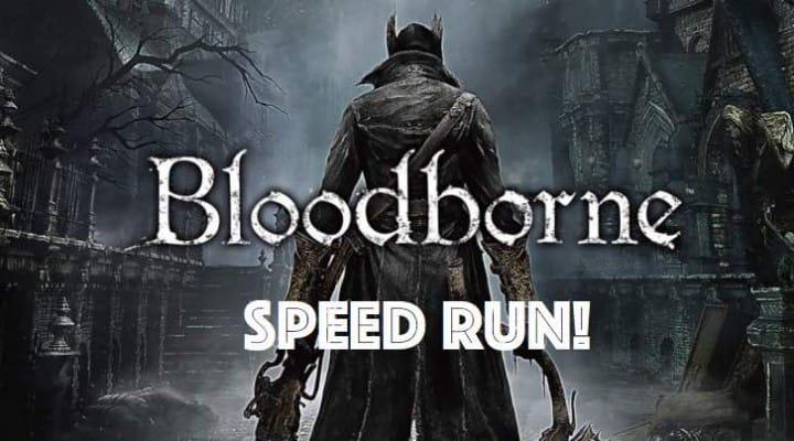 Bloodborne Speed Run in under 60 Minutes