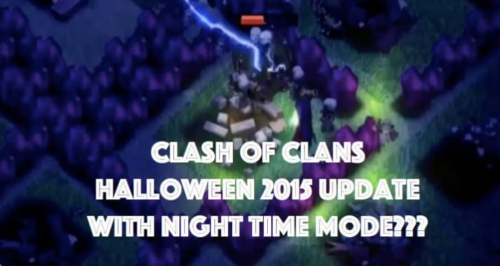 Clash of Clans Halloween 2015 update with Night Mode