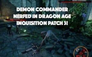 Dragon Age Inquisition 1.03 patch notes nerfs Demon Commander