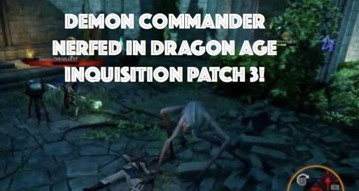 Dragon Age Inquisition 1.03 patch notes nerfs Demon Commander