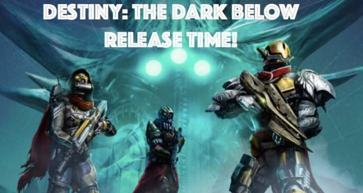 Destiny Dark Below DLC release time for PST, EST and GMT