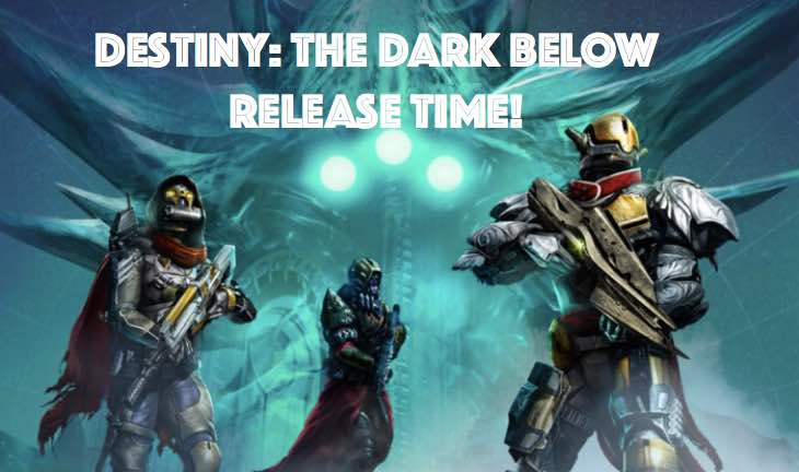 destiny-the-dark-below-release-time