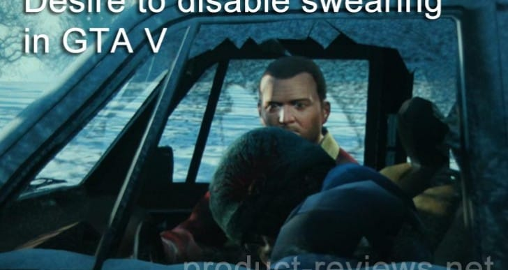 Desire to disable swearing in GTA V