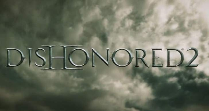 Dishonored 2 gameplay expectations after trailer