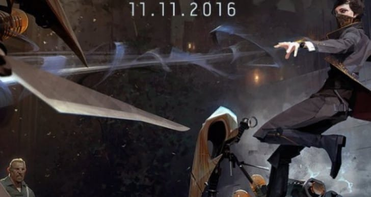 Dishonored 2 release date, first gameplay time