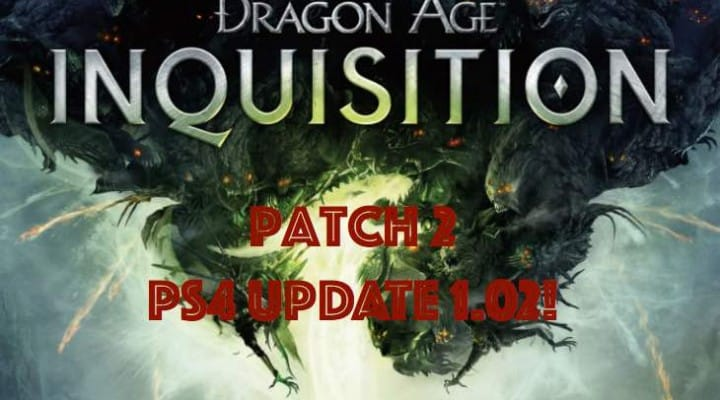 Dragon Age Inquisition PS4 1.02 update with initial patch notes