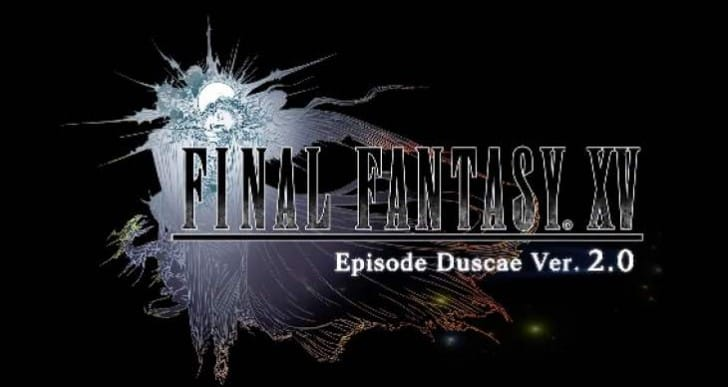 Final Fantasy XV Episode Duscae 2.0 release date and time
