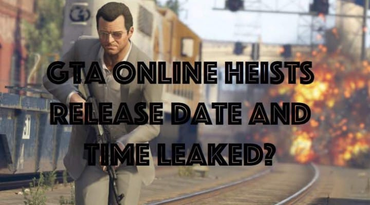 GTA V Heists release date and time in PST, EST, GMT leak