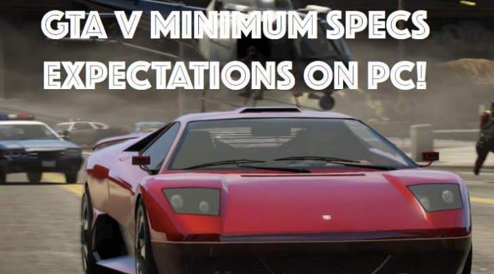 GTA V PC minimum specs expectations after 60FPS rumor