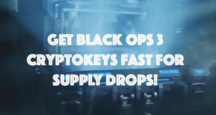 Get Black Ops 3 Cryptokeys fast for Supply Drops