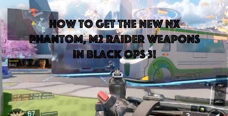 how-to-get-nx-phantom-m2-raider-in-black-ops-3