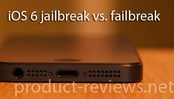 iOS 6 jailbreak vs. failbreak for iPhone 5