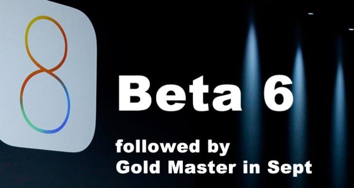 iOS 8 beta 6 in tandem with GM release