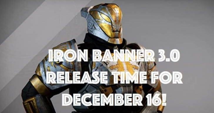 Destiny Iron Banner 3.0 release time for December 16
