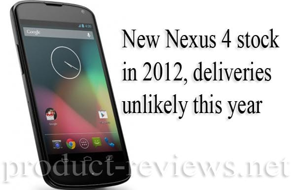 Nexus 4, 10 sold out with deliveries expected next year