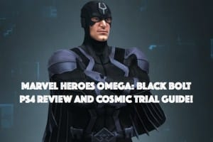 Marvel Heroes Omega: Black Bolt PS4 review, Cosmic Trial Guide
