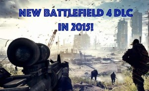New Battlefield 4 DLC in 2015 expectations