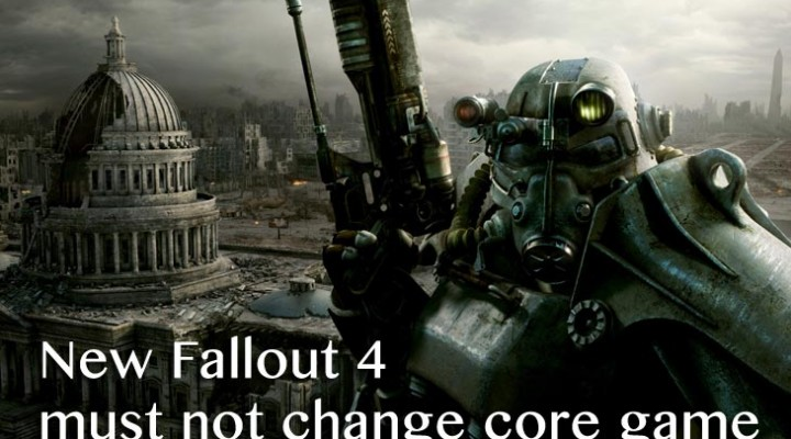 New Fallout 4 mustn't change core game