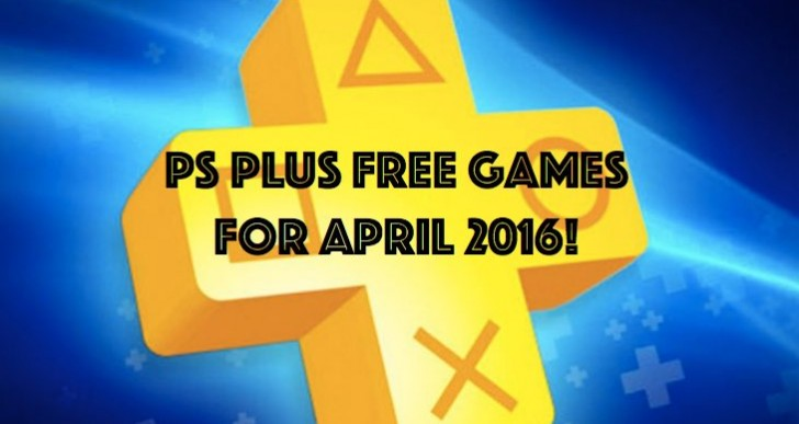 PS Plus April 2016 free games with early confirmation