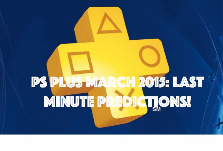ps-plus-march-2015-predictions
