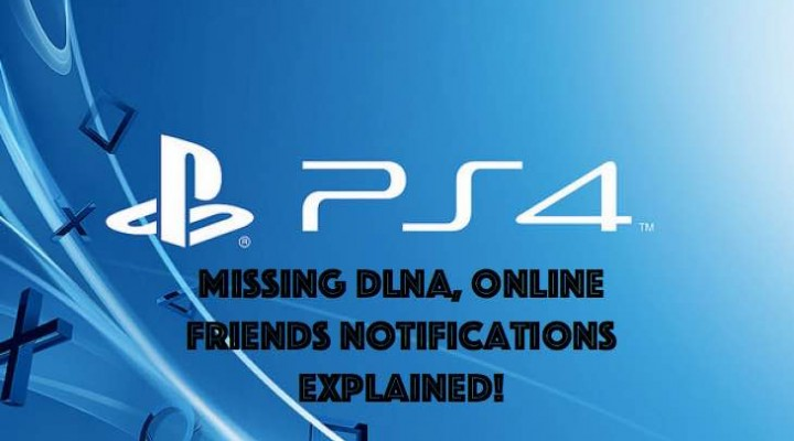 Sony explains why PS4 Online Notifications, DLNA missing