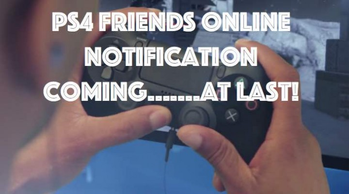 PS4 Friends online notification for next update promising