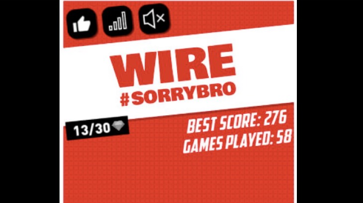 wire-sorry-bro-game-high-score