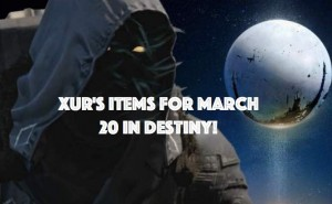 Destiny's Xur is selling these items for March 20
